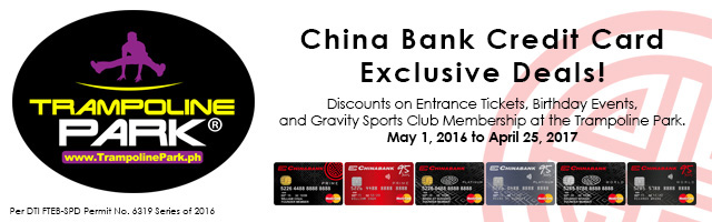 Enjoy Exclusive Discounts at Trampoline Park with your China Bank Credit Card